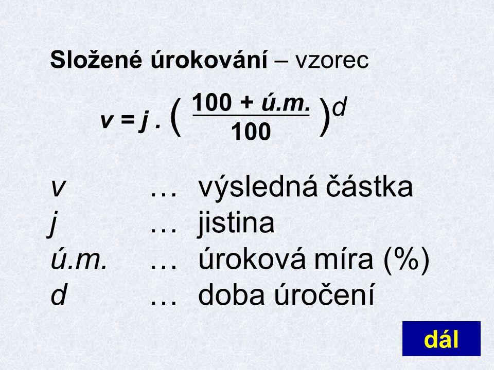 Složené úrokování – vzorec v = j.