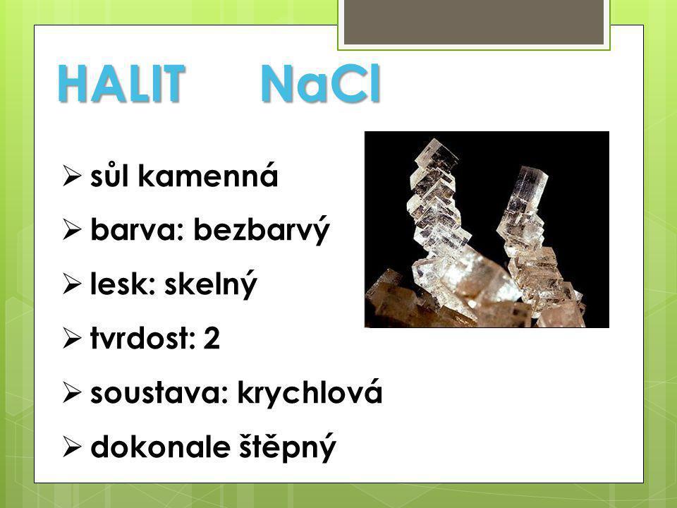  rozpustný ve vodě  slaná chuť  vznik:  odpařování z mořské vody  solné doly (vpouští tam vodu => voda vyschne => sůl)
