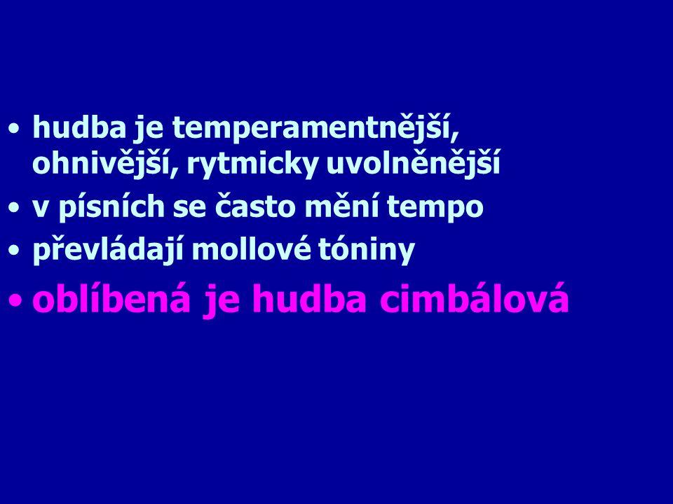 oblast Moravy - takzvaně oblast hudby vokální ( zpívané )