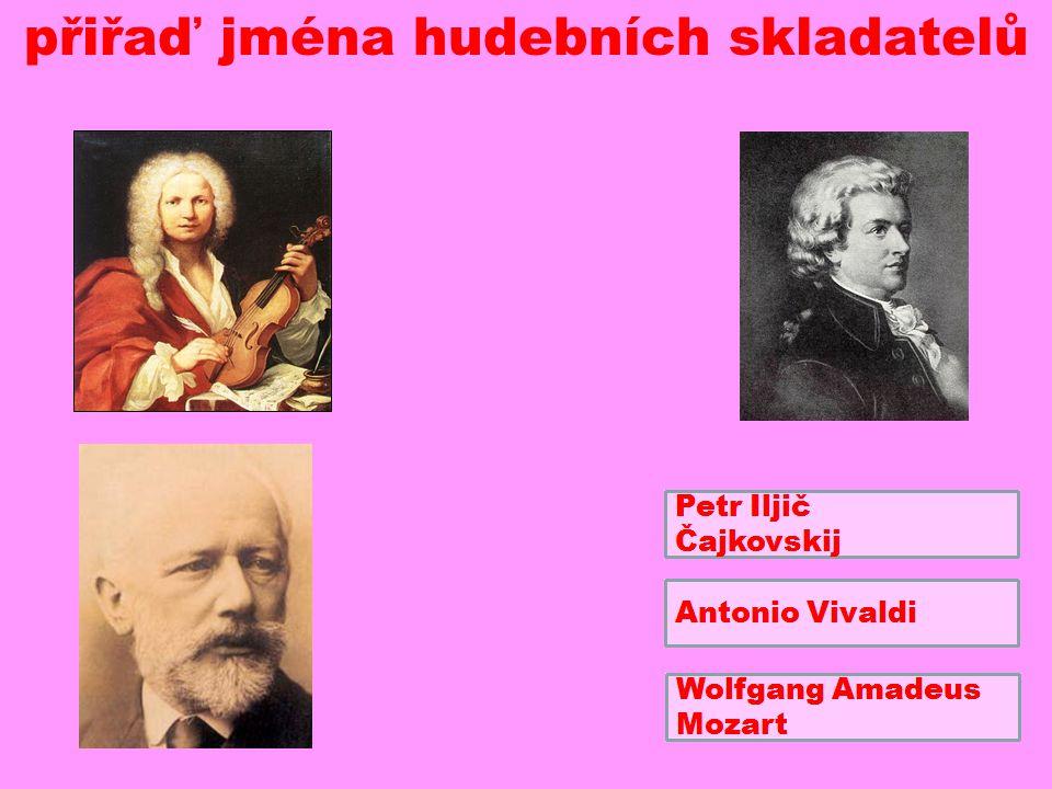 přiřaď jména hudebních skladatelů