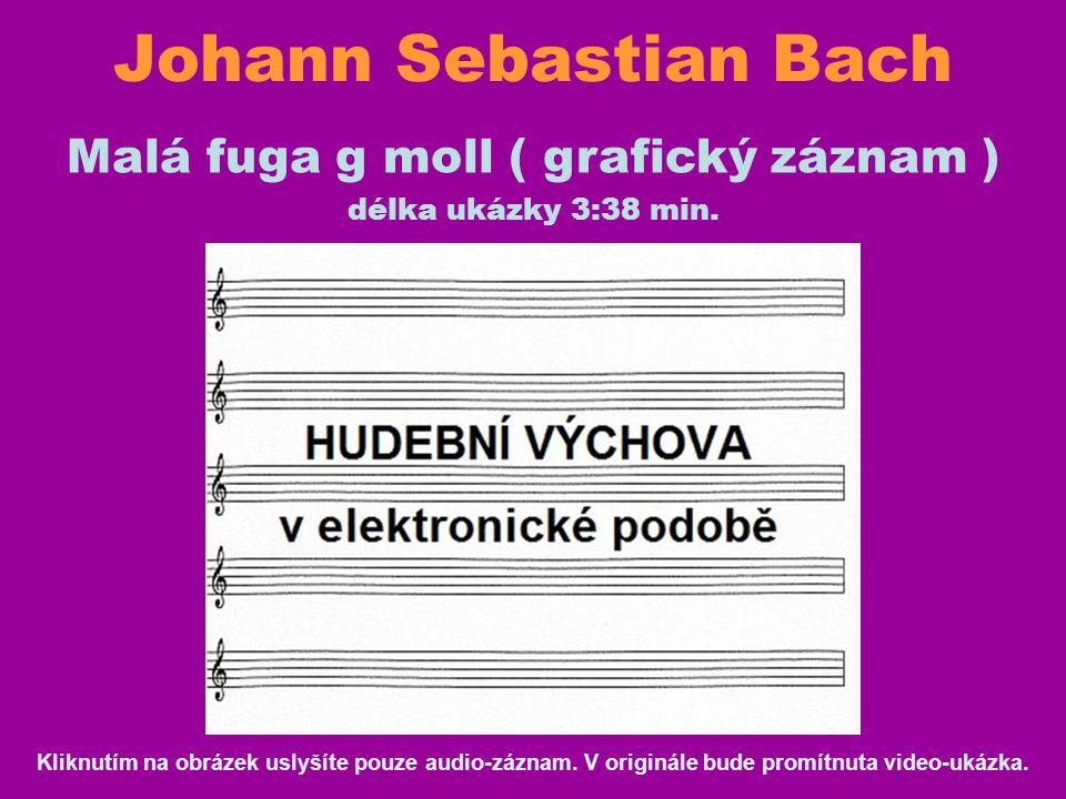 Johann Sebastian Bach Malá fuga g moll ( grafický záznam ) délka ukázky 3:38 min.