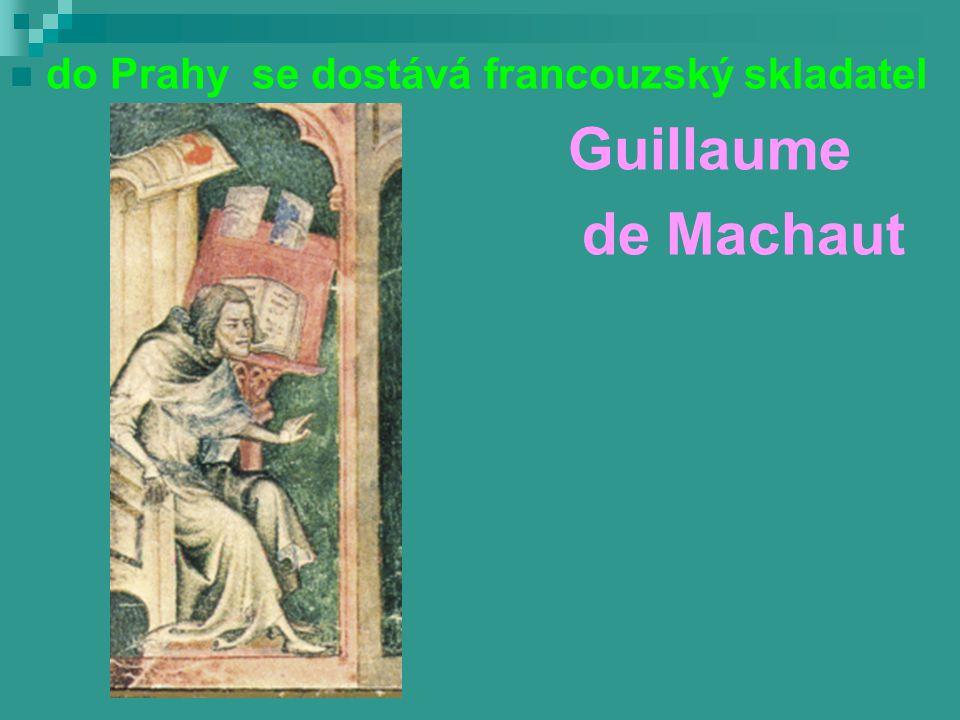 k velkému rozkvětu hudby u nás došlo za panování Lucemburků Karel IV. Jan Lucemburský