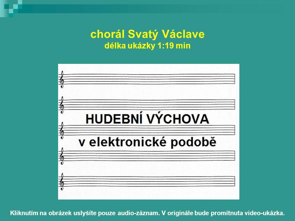chorál Svatý Václave délka ukázky 1:19 min Kliknutím na obrázek uslyšíte pouze audio-záznam.
