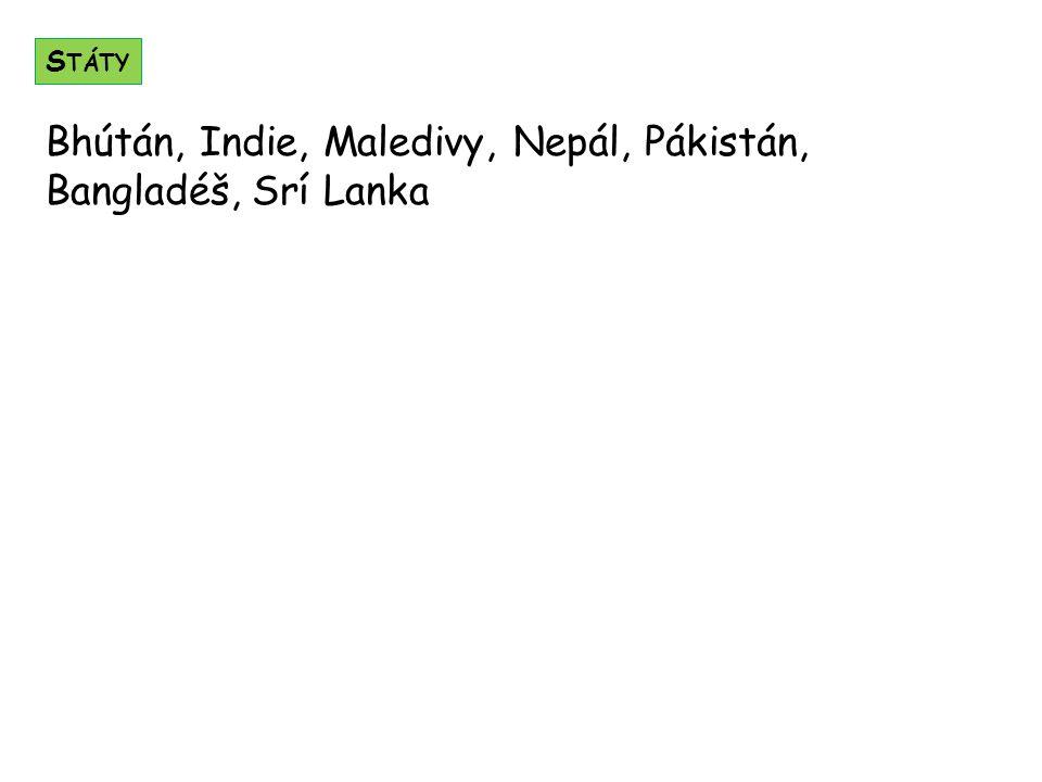 Bhútán, Indie, Maledivy, Nepál, Pákistán, Bangladéš, Srí Lanka S TÁTY