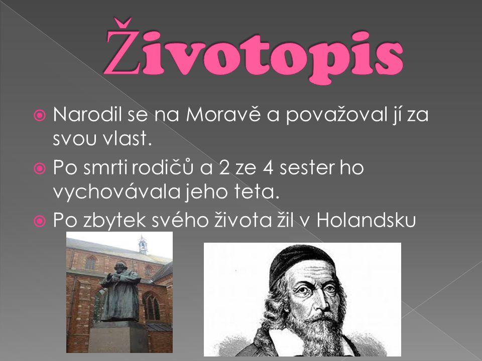  Narodil se na Moravě a považoval jí za svou vlast.