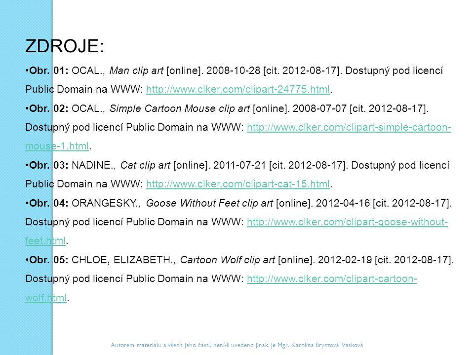 ZDROJE: Obr. 01: OCAL., Man clip art [online]. 2008-10-28 [cit. 2012-08-17]. Dostupný pod licencí Public Domain na WWW: http://www.clker.com/clipart-2