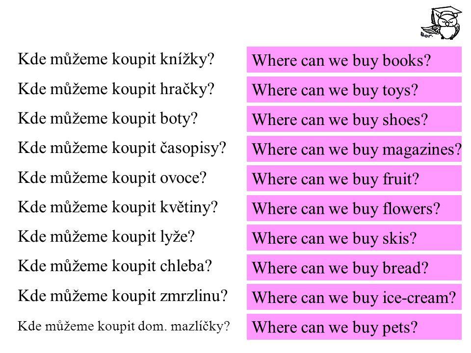 Kde můžeme koupit knížky. Kde můžeme koupit hračky.