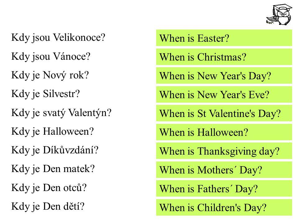 Kdy jsou Velikonoce? Kdy jsou Vánoce? Kdy je Nový rok? Kdy je Silvestr? Kdy je svatý Valentýn? Kdy je Halloween? Kdy je Díkůvzdání? Kdy je Den matek?