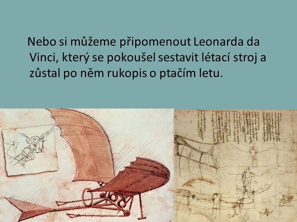 Až na konci 18.století se začaly objevovat nové pokusy vzlétnout.