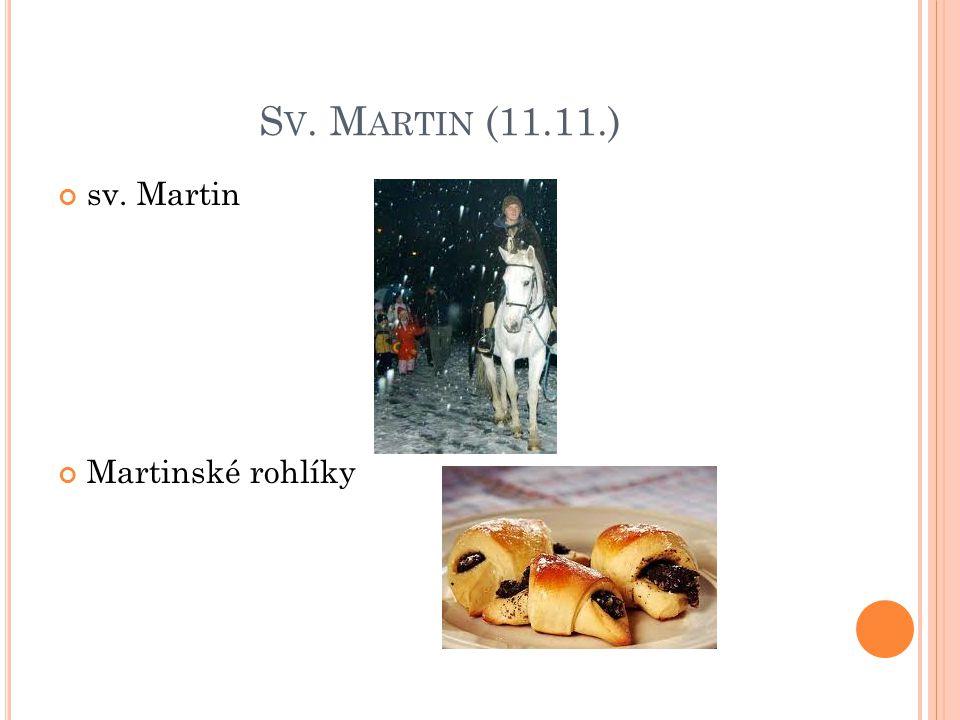 S V. M ARTIN (11.11.) sv. Martin Martinské rohlíky
