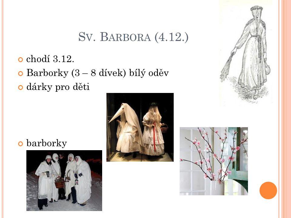 S V. B ARBORA (4.12.) chodí 3.12. Barborky (3 – 8 dívek) bílý oděv dárky pro děti barborky