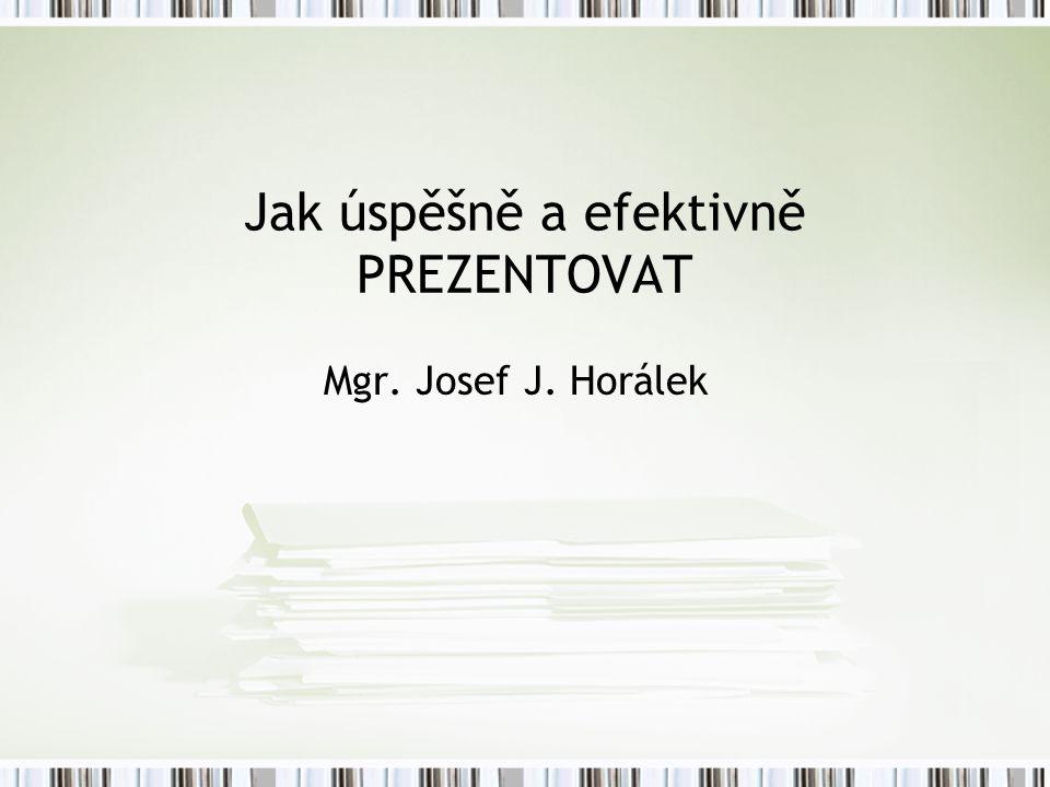 7 kroků k úspěchu Čeho chci prezentací dosáhnout Forma prezentace, která je nejlepší Forma prezentace Připravit si vhodnou osnovu prezentace Vyber si vizuální pomůcky Vyzkoušej si prezentaci předem Kvalitně ji proveď