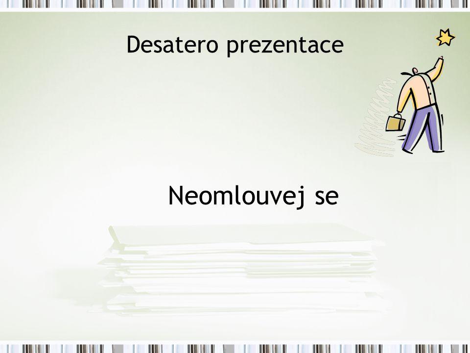 Desatero prezentace Neomlouvej se