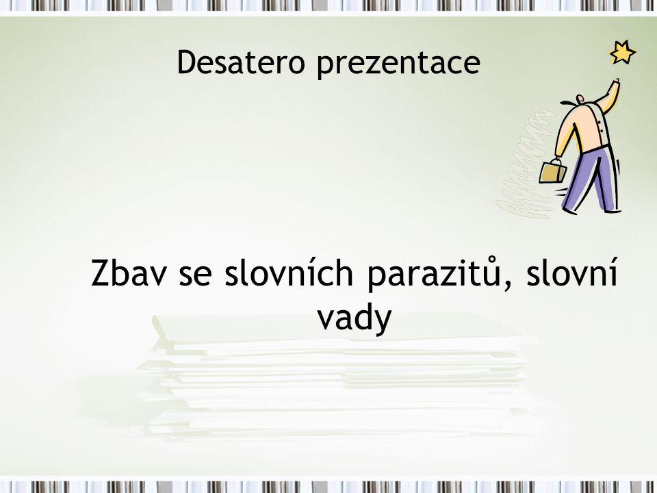 Desatero prezentace Zbav se slovních parazitů, slovní vady