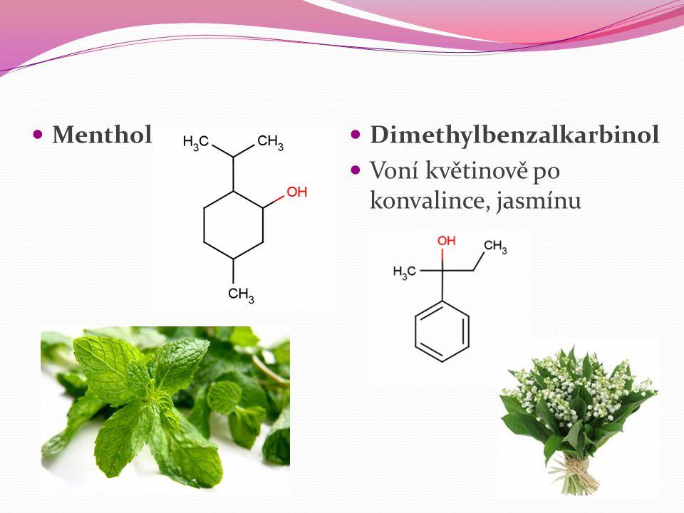 Menthol Dimethylbenzalkarbinol Voní květinově po konvalince, jasmínu