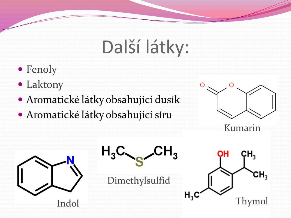 Další látky: Fenoly Laktony Aromatické látky obsahující dusík Aromatické látky obsahující síru Indol Dimethylsulfid Thymol Kumarin