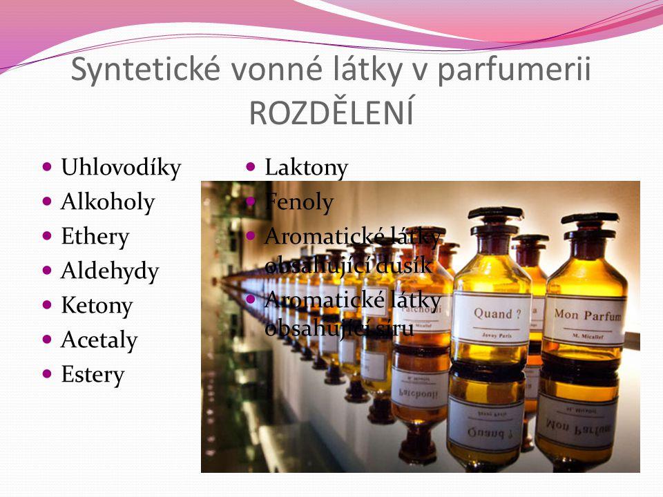 Syntetické vonné látky v parfumerii ROZDĚLENÍ Uhlovodíky Alkoholy Ethery Aldehydy Ketony Acetaly Estery Laktony Fenoly Aromatické látky obsahující dus
