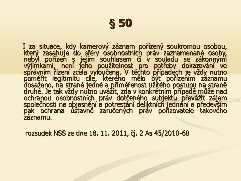 § 50 I za situace, kdy kamerový záznam pořízený soukromou osobou, který zasahuje do sféry osobnostních práv zaznamenané osoby, nebyl pořízen s jejím s