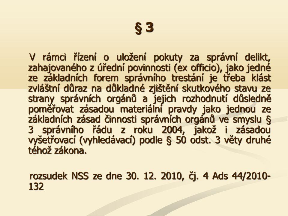 § 3 V rámci řízení o uložení pokuty za správní delikt, zahajovaného z úřední povinnosti (ex officio), jako jedné ze základních forem správního trestán