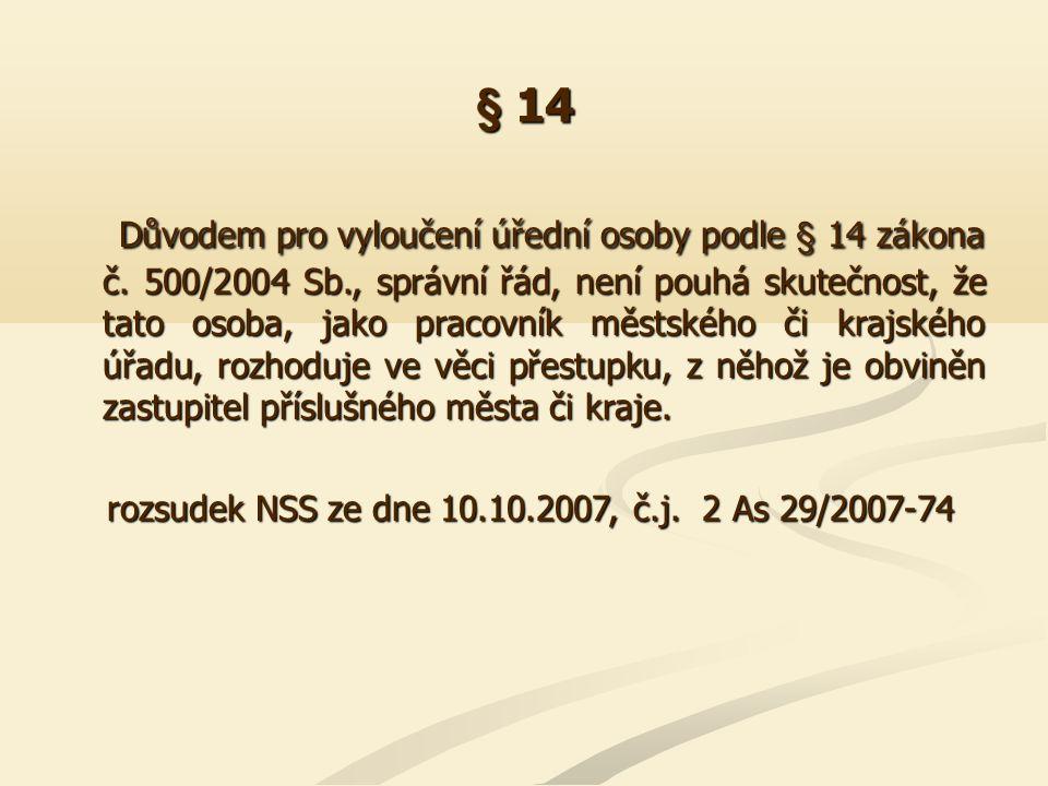 § 14 Důvodem pro vyloučení úřední osoby podle § 14 zákona č. 500/2004 Sb., správní řád, není pouhá skutečnost, že tato osoba, jako pracovník městského