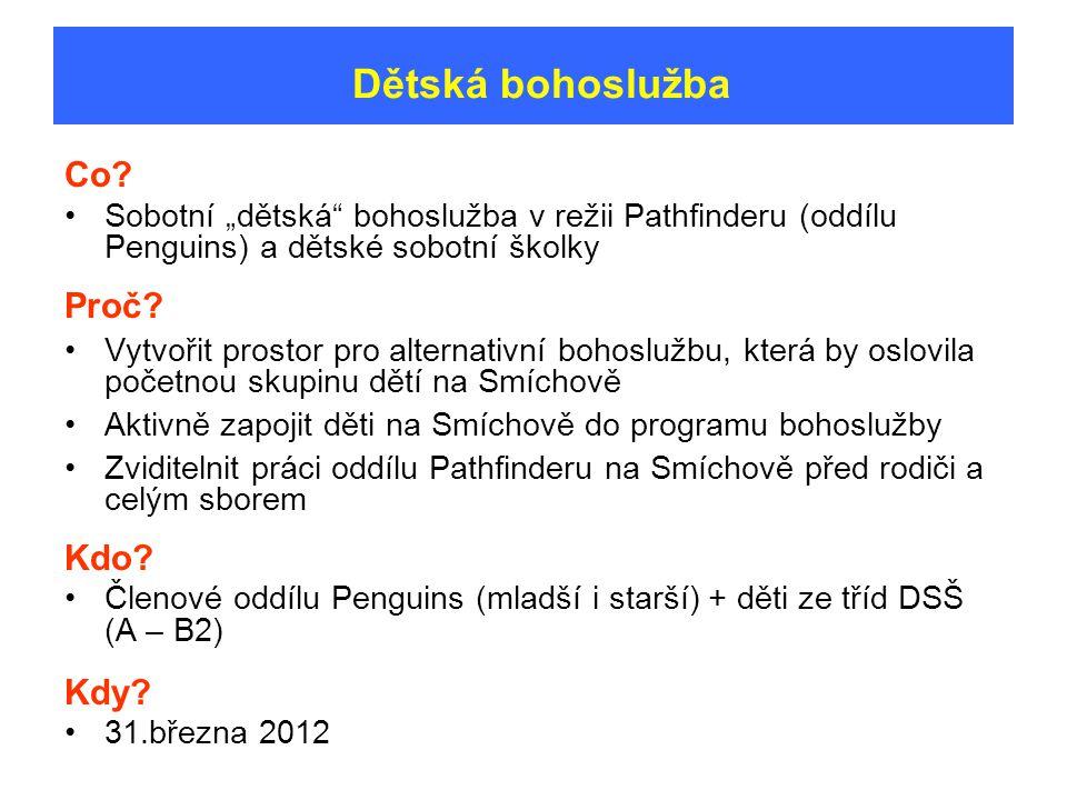 """Co. Sobotní """"dětská bohoslužba v režii Pathfinderu (oddílu Penguins) a dětské sobotní školky Proč."""