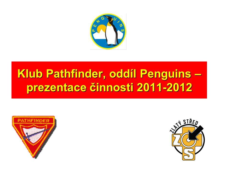 Klub Pathfinder, oddíl Penguins – prezentace činnosti 2011-2012