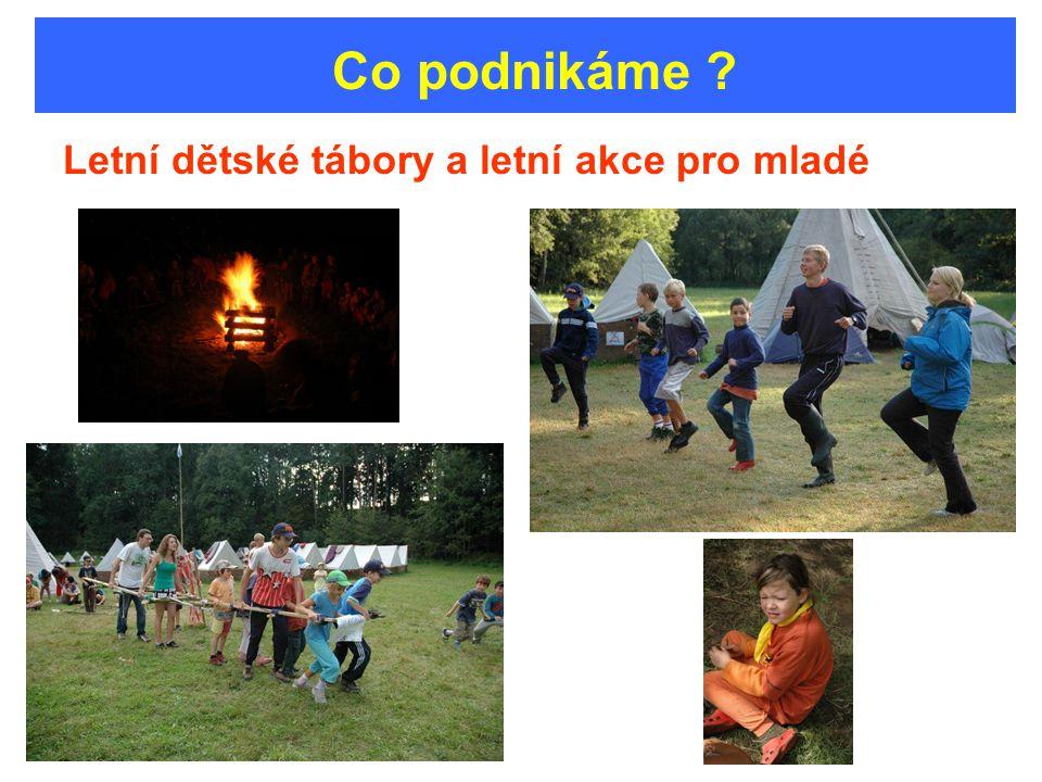 Co podnikáme Letní dětské tábory a letní akce pro mladé