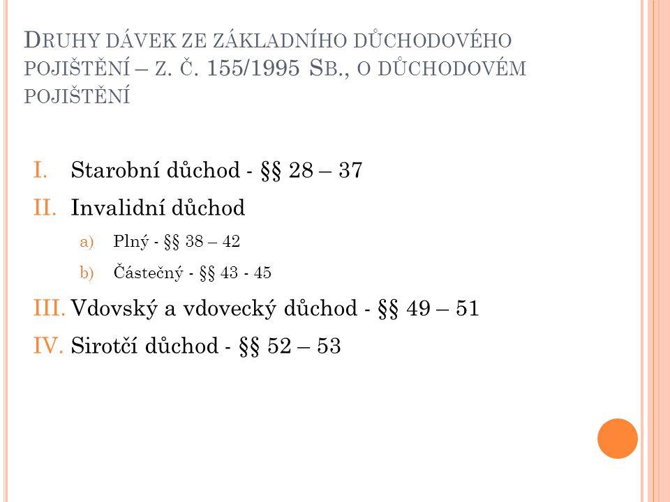 P OPIS SYSTÉMU DŮCHODOVÉHO POJIŠTĚNÍ I.Povinné základní důchodové pojištění - z.