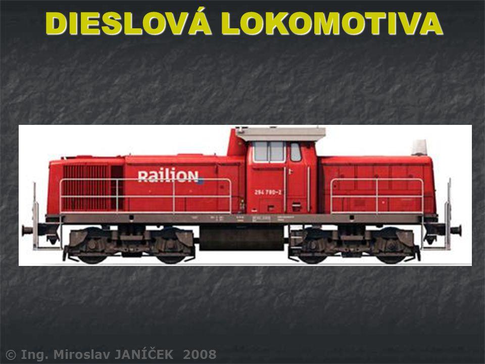 DIESLOVÁ LOKOMOTIVA © Ing. Miroslav JANÍČEK 2008