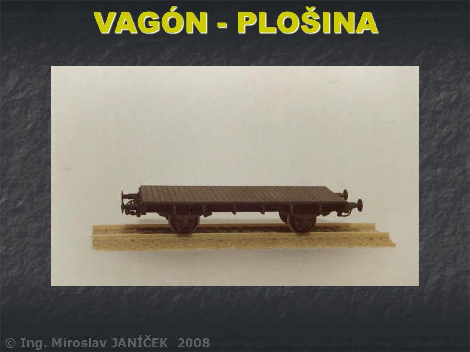 VAGÓN - PLOŠINA © Ing. Miroslav JANÍČEK 2008