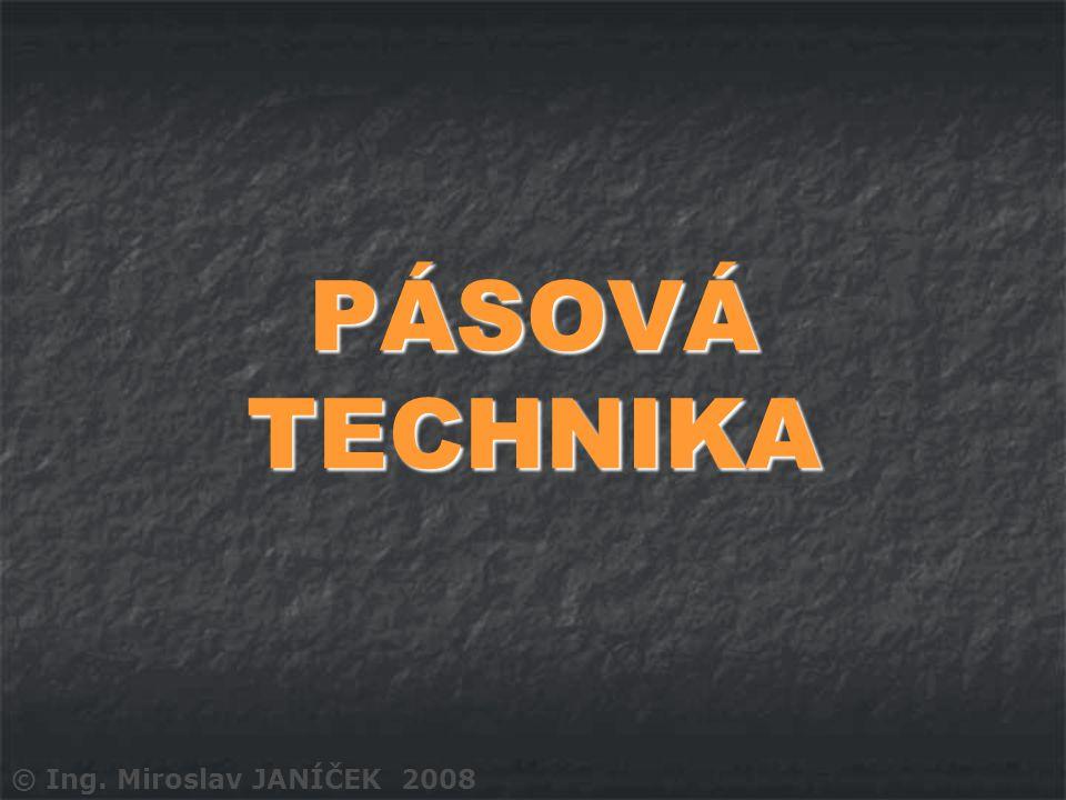 PÁSOVÁ TECHNIKA © Ing. Miroslav JANÍČEK 2008