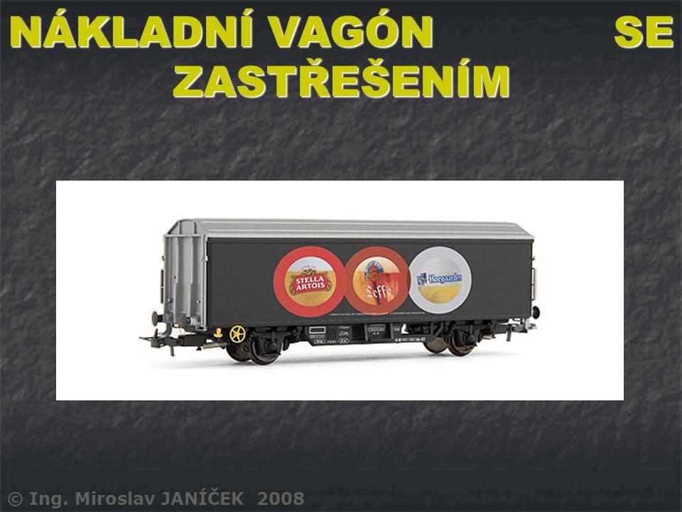 NÁKLADNÍ VAGÓN SE ZASTŘEŠENÍM © Ing. Miroslav JANÍČEK 2008