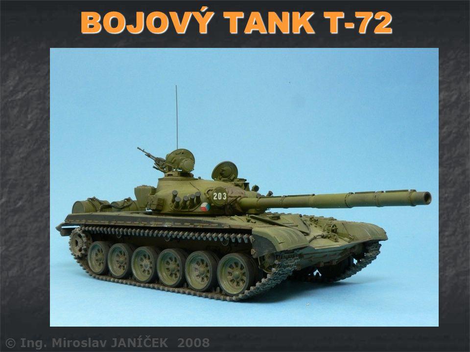BOJOVÝ TANK T-72 © Ing. Miroslav JANÍČEK 2008