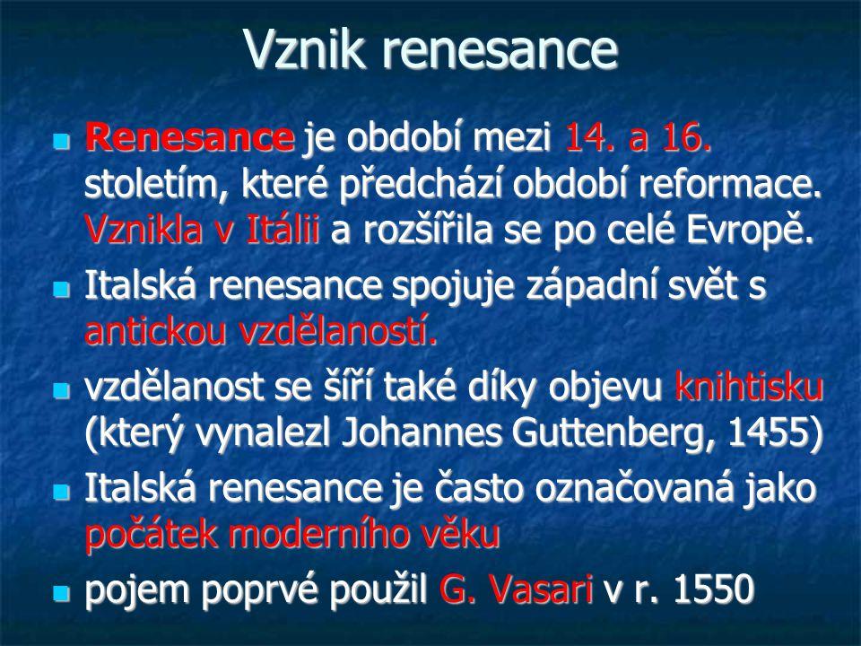Vznik renesance Renesance je období mezi 14. a 16.