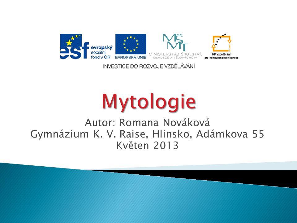 Autor: Romana Nováková Gymnázium K. V. Raise, Hlinsko, Adámkova 55 Květen 2013