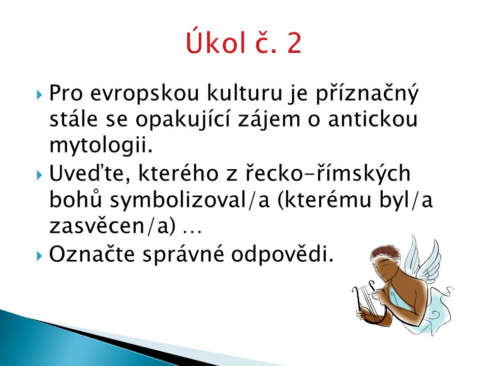 a)Zeus (Iupiter) b)Apollon c)Hermes