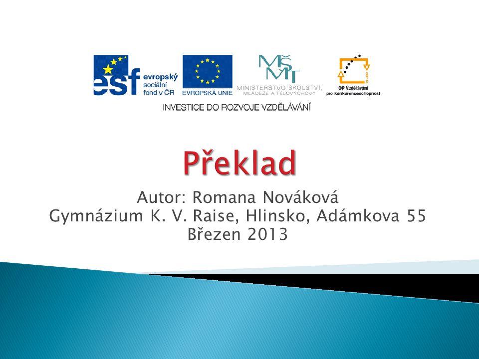Autor: Romana Nováková Gymnázium K. V. Raise, Hlinsko, Adámkova 55 Březen 2013