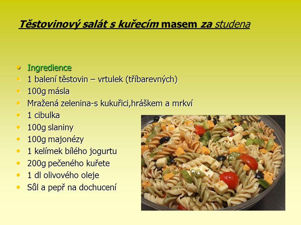 Těstovinový salát s kuřecím masem za studena Ingredience Ingredience 1 balení těstovin – vrtulek (tříbarevných) 1 balení těstovin – vrtulek (tříbarevn