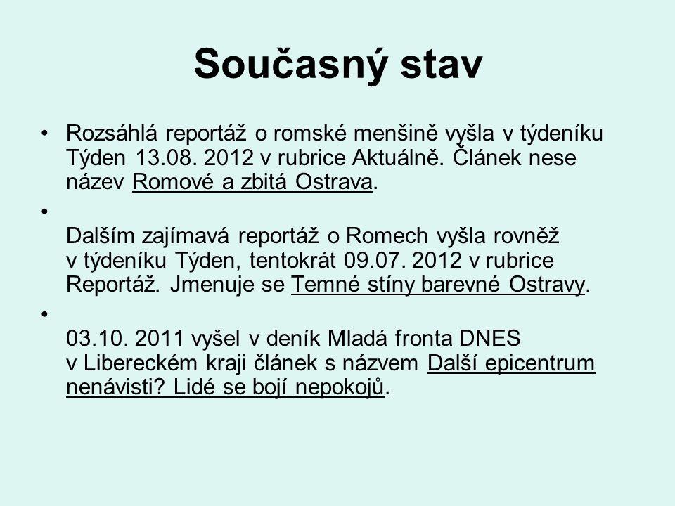 Současný stav Rozsáhlá reportáž o romské menšině vyšla v týdeníku Týden 13.08.