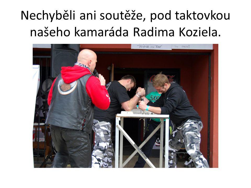 Nechyběli ani soutěže, pod taktovkou našeho kamaráda Radima Koziela.