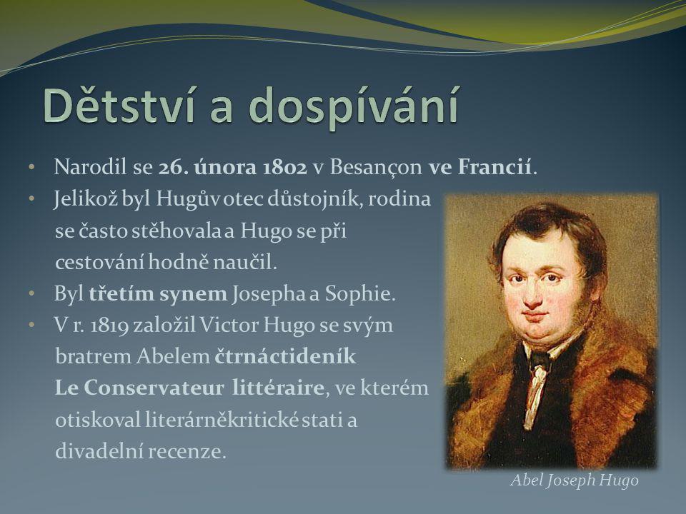 Narodil se 26. února 1802 v Besançon ve Francií. Jelikož byl Hugův otec důstojník, rodina se často stěhovala a Hugo se při cestování hodně naučil. Byl