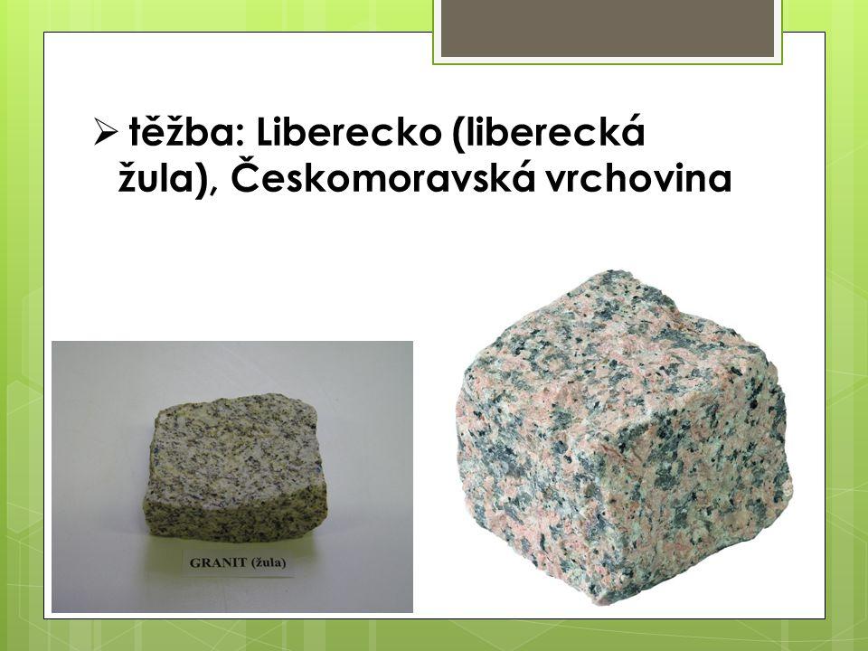 GABRO  vzácné, houževnaté  barva: šedozelená  sodnovápenaté živce + augit (křemičitan)  použití: náhrobky, obklady  dřívější těžba: Týnec nad Sázavou