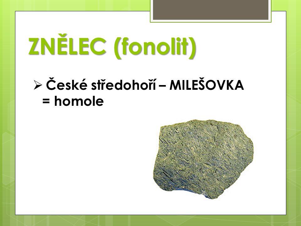 ZNĚLEC (fonolit)  České středohoří – MILEŠOVKA = homole