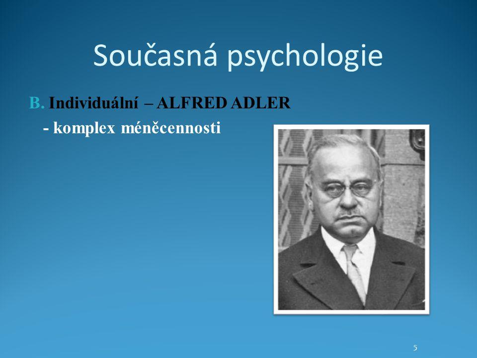 Současná psychologie B. Individuální – ALFRED ADLER - komplex méněcennosti 5