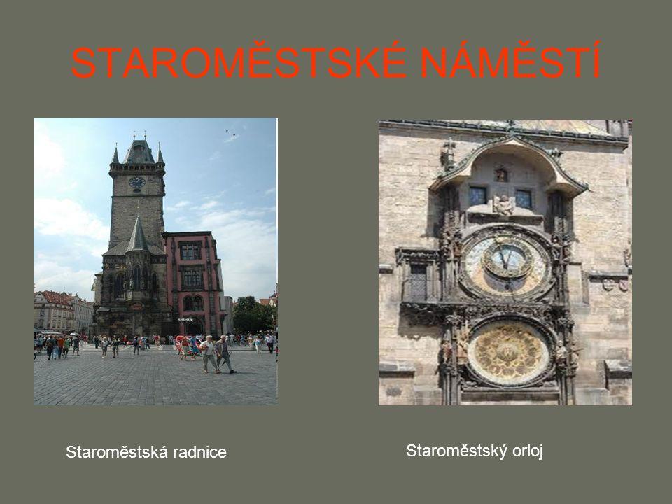 STAROMĚSTSKÉ NÁMĚSTÍ Staroměstská radnice Staroměstský orloj