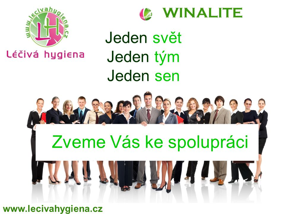 WINALITE Jeden svět Jeden tým Jeden sen Zveme Vás ke spolupráci www.lecivahygiena.cz