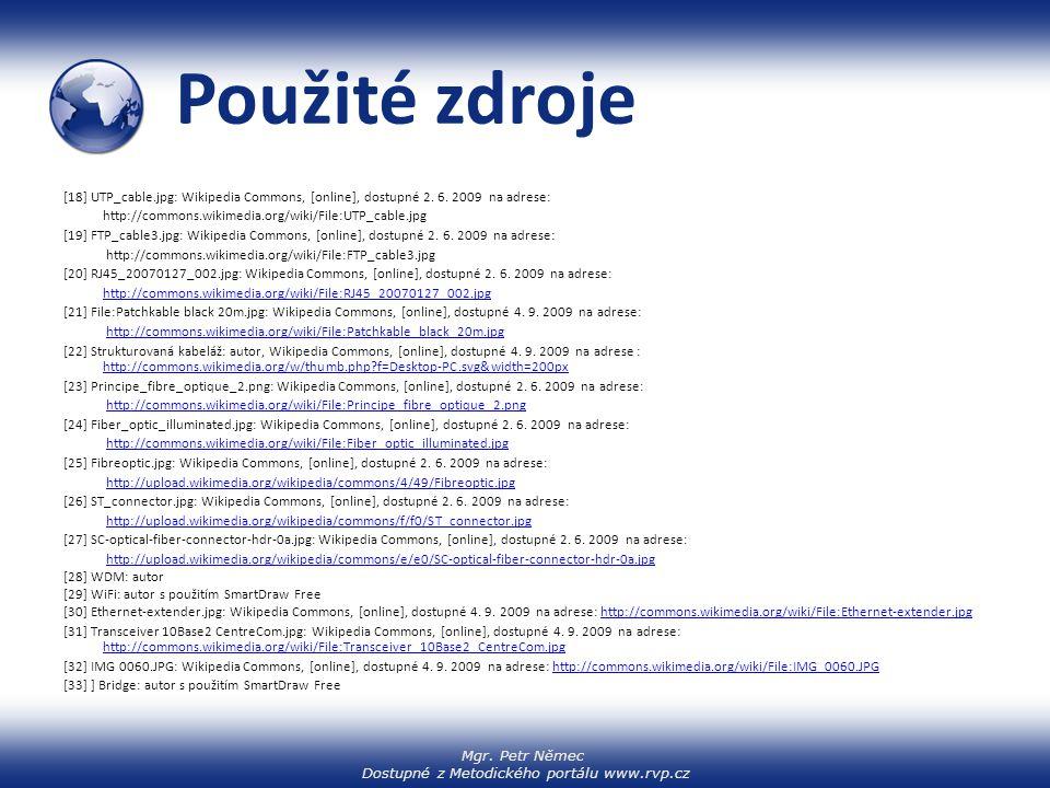 Mgr. Petr Němec Dostupné z Metodického portálu www.rvp.cz Použité zdroje [18] UTP_cable.jpg: Wikipedia Commons, [online], dostupné 2. 6. 2009 na adres
