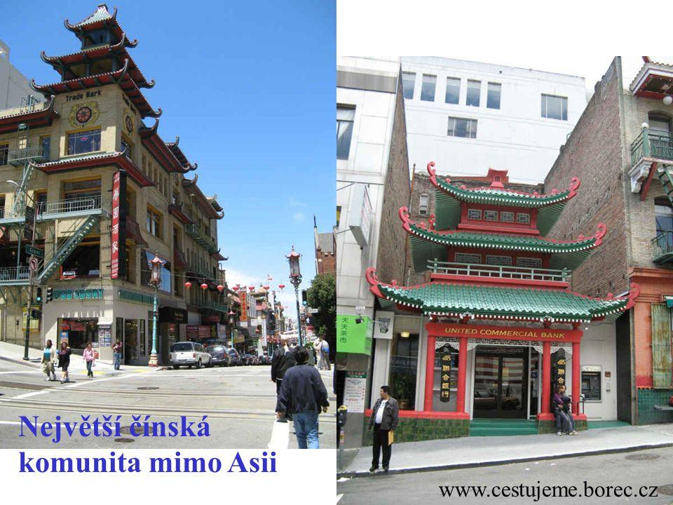 www.cestujeme.borec.cz Největší čínská komunita mimo Asii