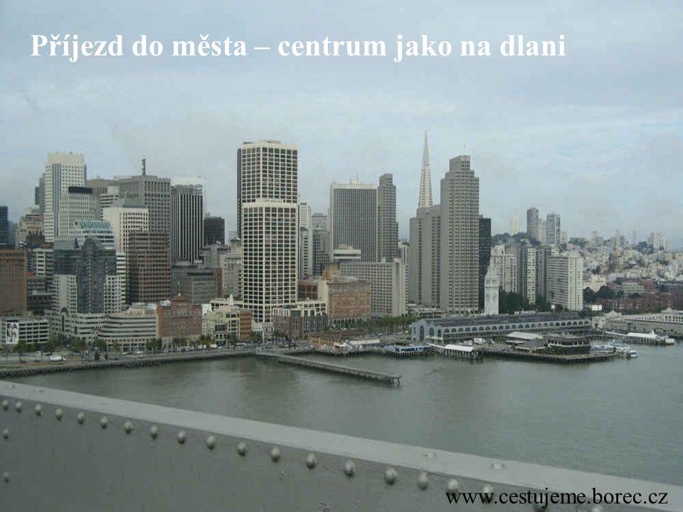 www.cestujeme.borec.cz Příjezd do města – centrum jako na dlani