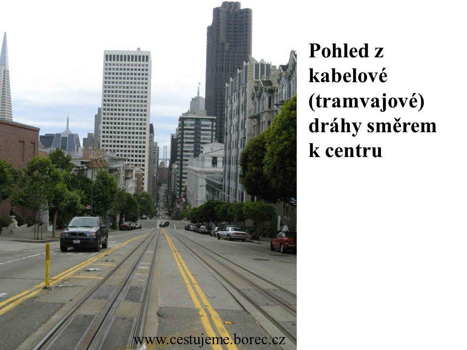 Pohled z kabelové (tramvajové) dráhy směrem k centru